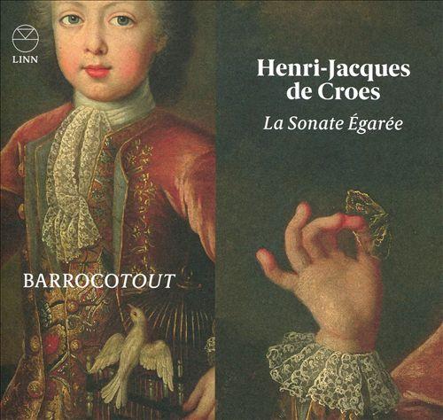 Henri-Jacques de Croes: La Sonate Égarée