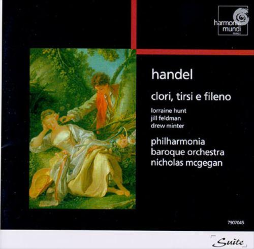 George Frideric Handel: Clori, Tirsi E Fileno