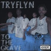 Tryflyn to the Grave