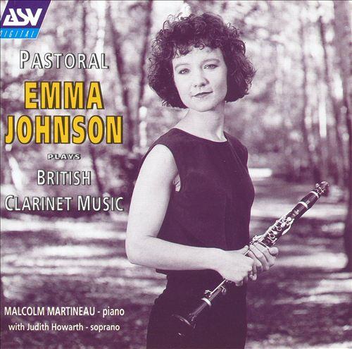 Pastoral: Emma Johnson plays British Clarinet Music