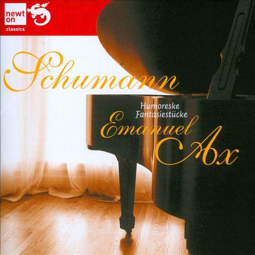 Schumann: Humoreske; Fantasiestücke