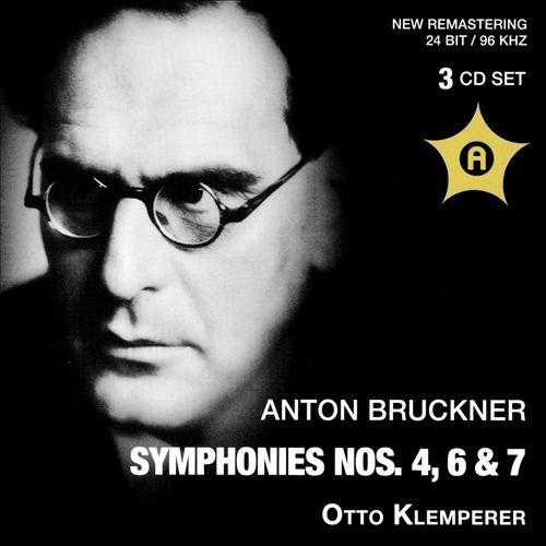 Anton Bruckner: Symphonies Nos. 4, 6 & 7