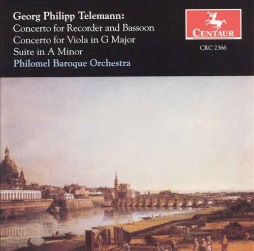 Telemann: Concerto for Recorder and Bassoon; Concerto for Viola; Suite in A minor