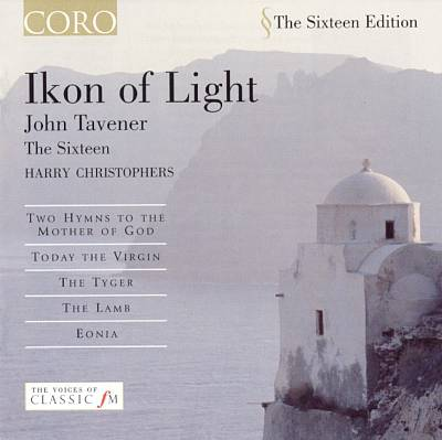 John Tavener: Ikon of Light; Two Hymns to the Mother of God; Today the Virgin; The Tiger; The Lamb; Eonia