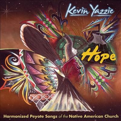Hope: Harmonized Peyote Songs of the Native American Church