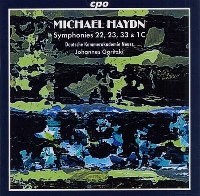 Michael Haydn: Symphonies Nos. 22, 23, 33, 1C