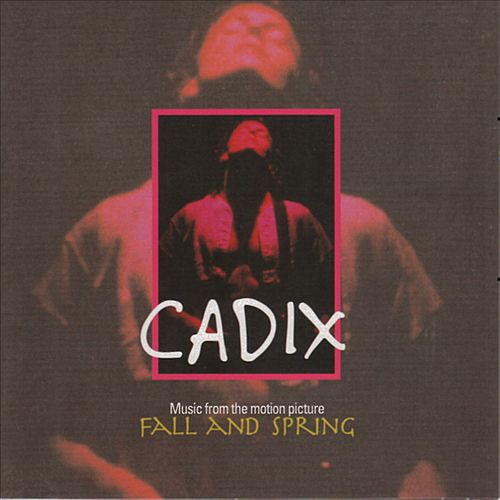 Cadix: Music from the Motion Picture Fall & Spring
