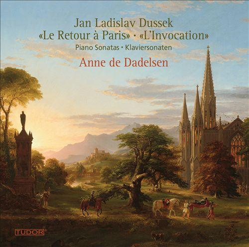 Jan Ladislav Dussek: Le Retour à Paris, L'Invocation - Piano Sonatas