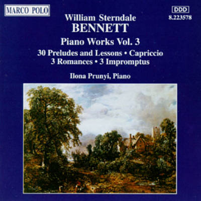 William Sterndale Bennett: Piano Works, Vol. 3