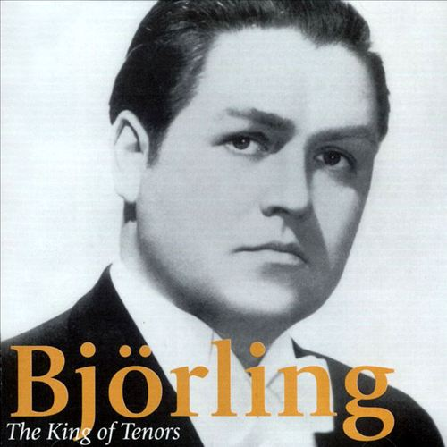 Björling: The King of Tenors