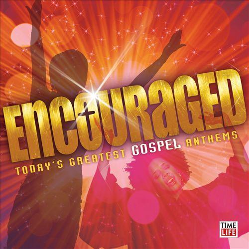 Encouraged: Today's Greatest Gospel Anthems