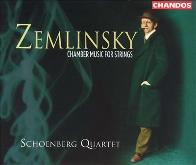 Zemlinsky: Chamber Music for Strings