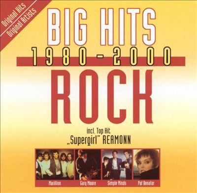 Big Hits, 1980-2000: Rock