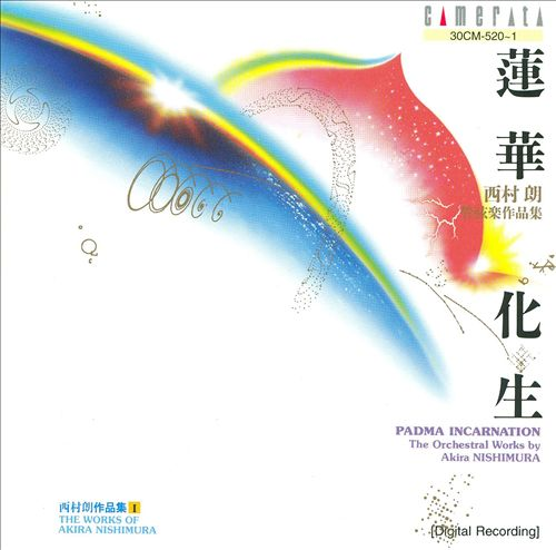 Padma Incarnation: Orchestral Works of Akira Nishimura