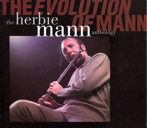 The Evolution of Mann: The Herbie Mann Anthology