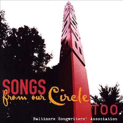 Baltimore Songwriters Association: From Our Circle, Too