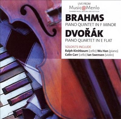 Brahms: Piano Quintet in F minor; Dvorák: Piano Quartet in E flat