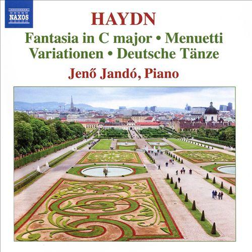 Haydn: Fantasia in C major; Menuetti; Variationen; Deutsche Tänze