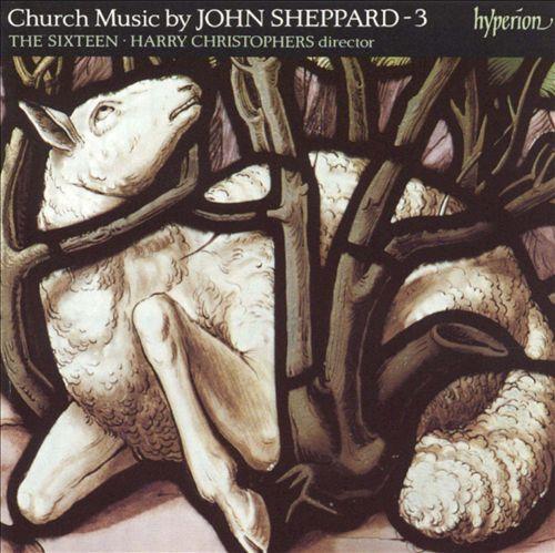 Church Music by John Sheppard, Vol. 3