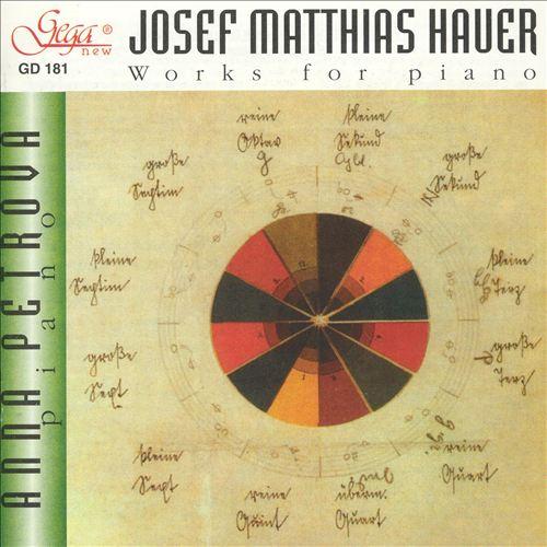 Josef Matthias Hauer: Works for Piano