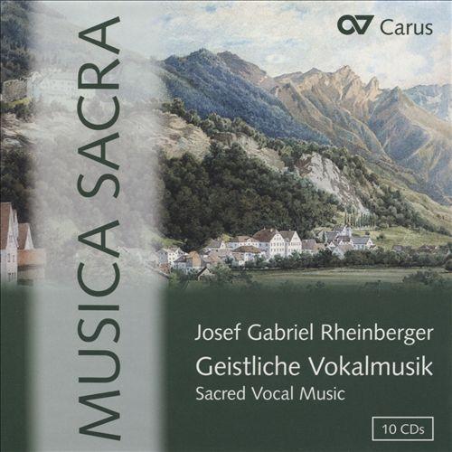 Josef Gabriel Rheinberger: Geistliche Vokalmusik