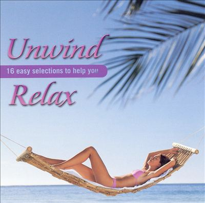 Unwind: Sixteen Easy Selections to Help You Relax