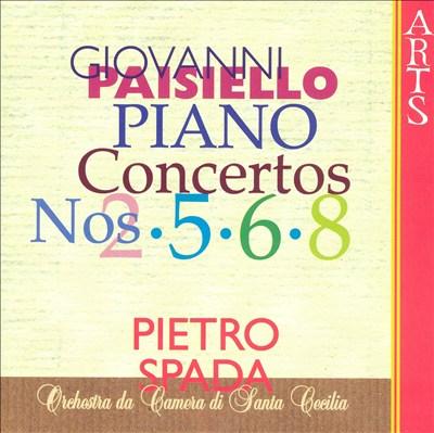 Giovanni Paisiello: Piano Concertos Nos. 2, 5, 6 & 8
