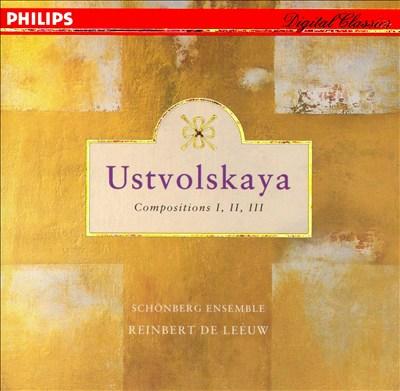 Ustvolskaya: Compositions I, II, III