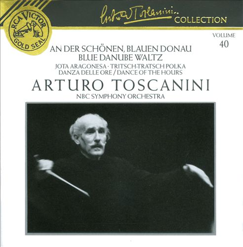 Arturo Toscanini Collection, Vol. 40: An der schönen blauen Donau (Blue Danube Waltz)