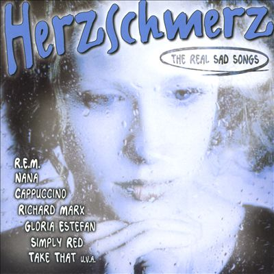 Herzschmerz: The Real Sad Songs