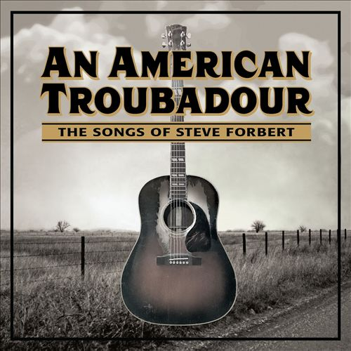 An American Troubadour: The Songs of Steve Forbert