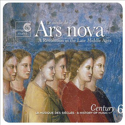 Le siècle de l'Ars nova: A Revolution in the Late Middle Ages