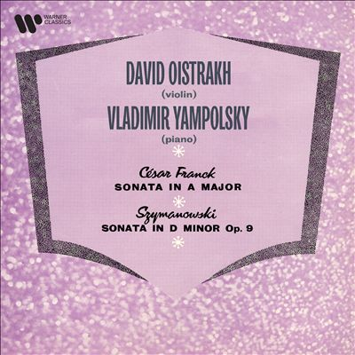 César Franck: Sonata in A major; Symanowski: Sonata in D minor Op. 9