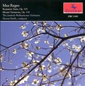 Max Reber: Romantic Suite Op. 125; Mozart Variations Op. 132