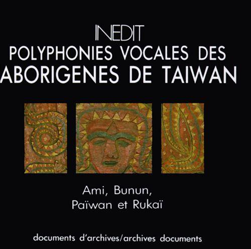 Polyphonies Vocales des Aborigenes de Taiwan