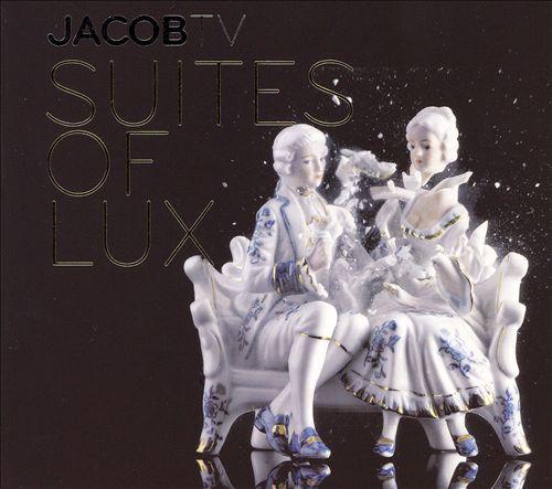JacobTV: Suites of Lux