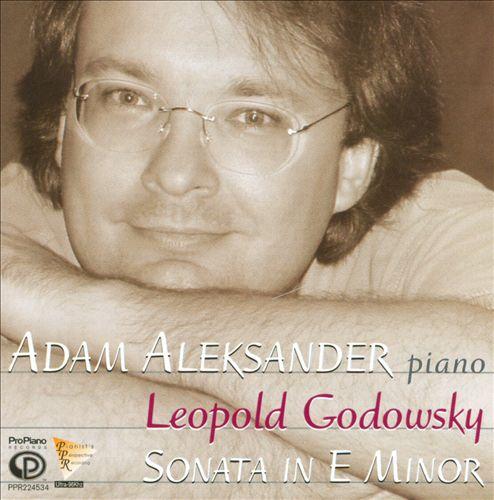 Leopold Godowsky: Grand Sonata in E Minor