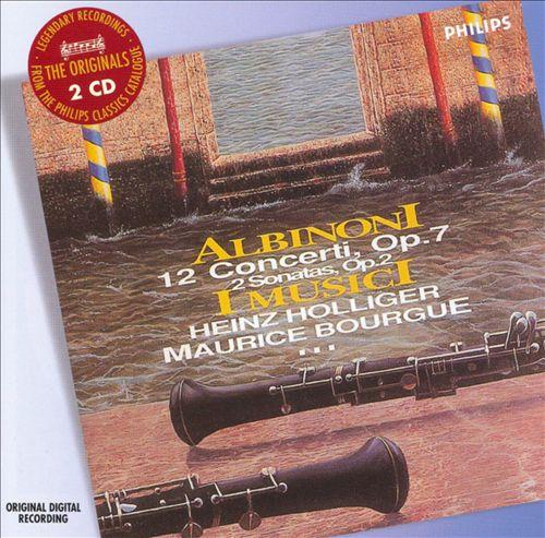 Tomaso Albinoni: Concerti, Op. 7 & Sonatas, Op. 2