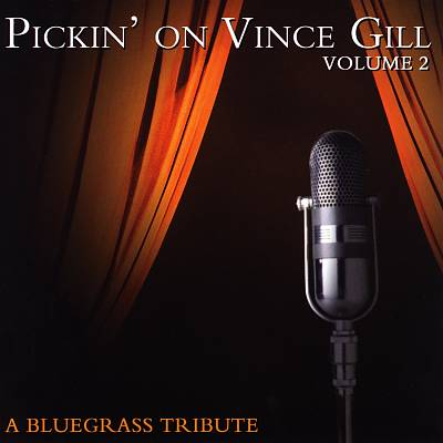 Pickin' on Vince Gill, Vol. 2