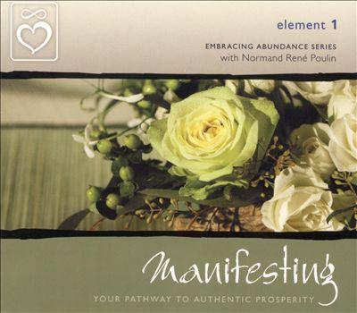 Embracing Abundance: Element 1: Manifesting