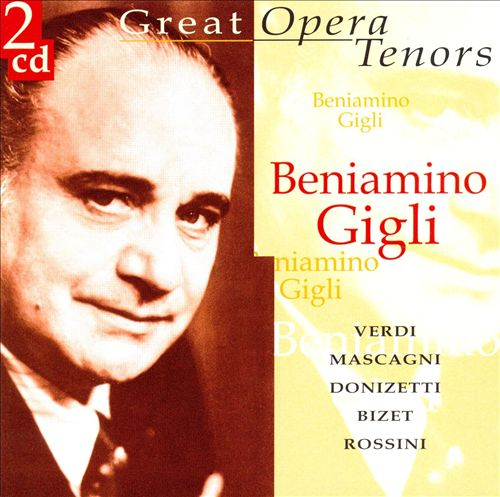 Great Opera Tenors: Beniamino Gigli
