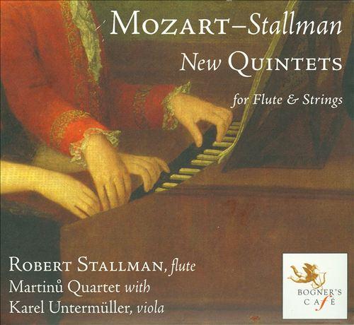 Mozart - Stallman: New Quintets for Flute & Strings
