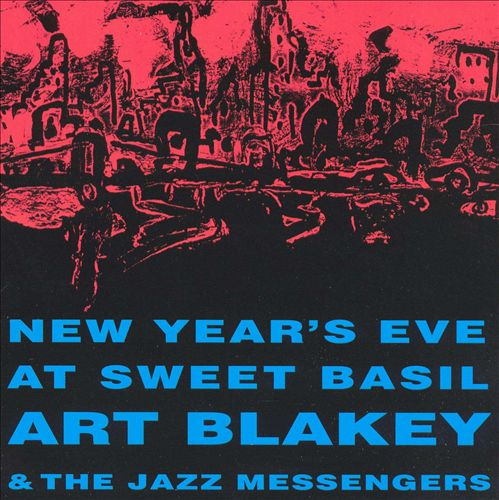 New Year's Eve at Sweet Basil: Art Blakey and His Jazz Messengers
