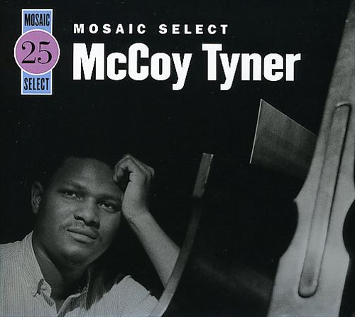 Mosaic Select: McCoy Tyner