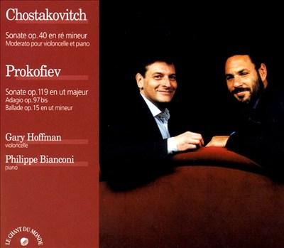Chostakovich: Sonata, Op. 40; Prokofiev: Sonata, Op. 119