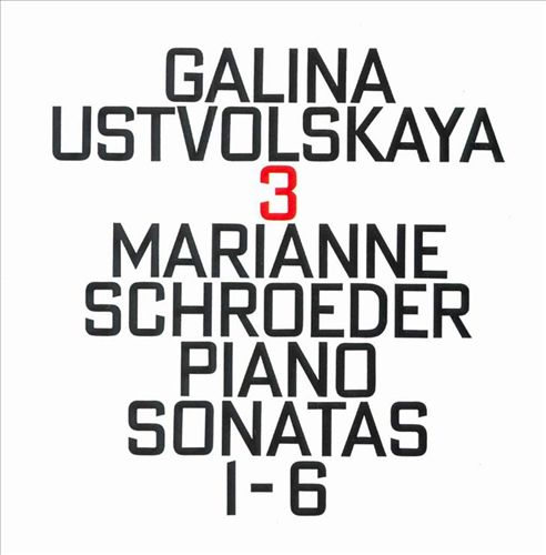 Galina Ustvolskaya: Piano Sonatas 1-6
