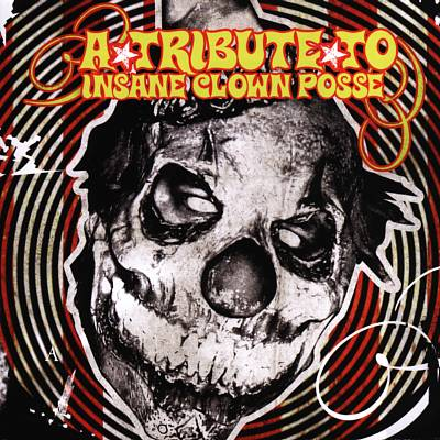 A Tribute to Icp (Insane Clown Posse)