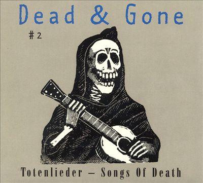 Dead & Gone #2: Totenlieder - Songs of Death