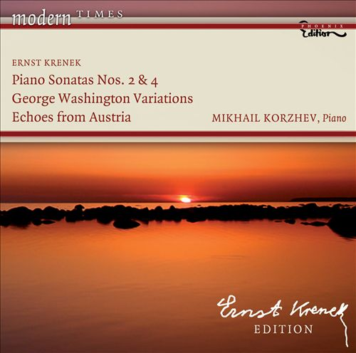 Ernst Krenek: Piano Sonatas Nos. 2 & 4; George Washington Variations; Echoes from Austria