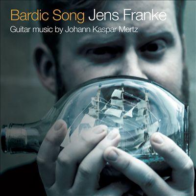 Bardic Song: Guitar music by Johann Kaspar Mertz